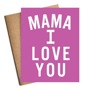 Mama I Love You Greeting Card