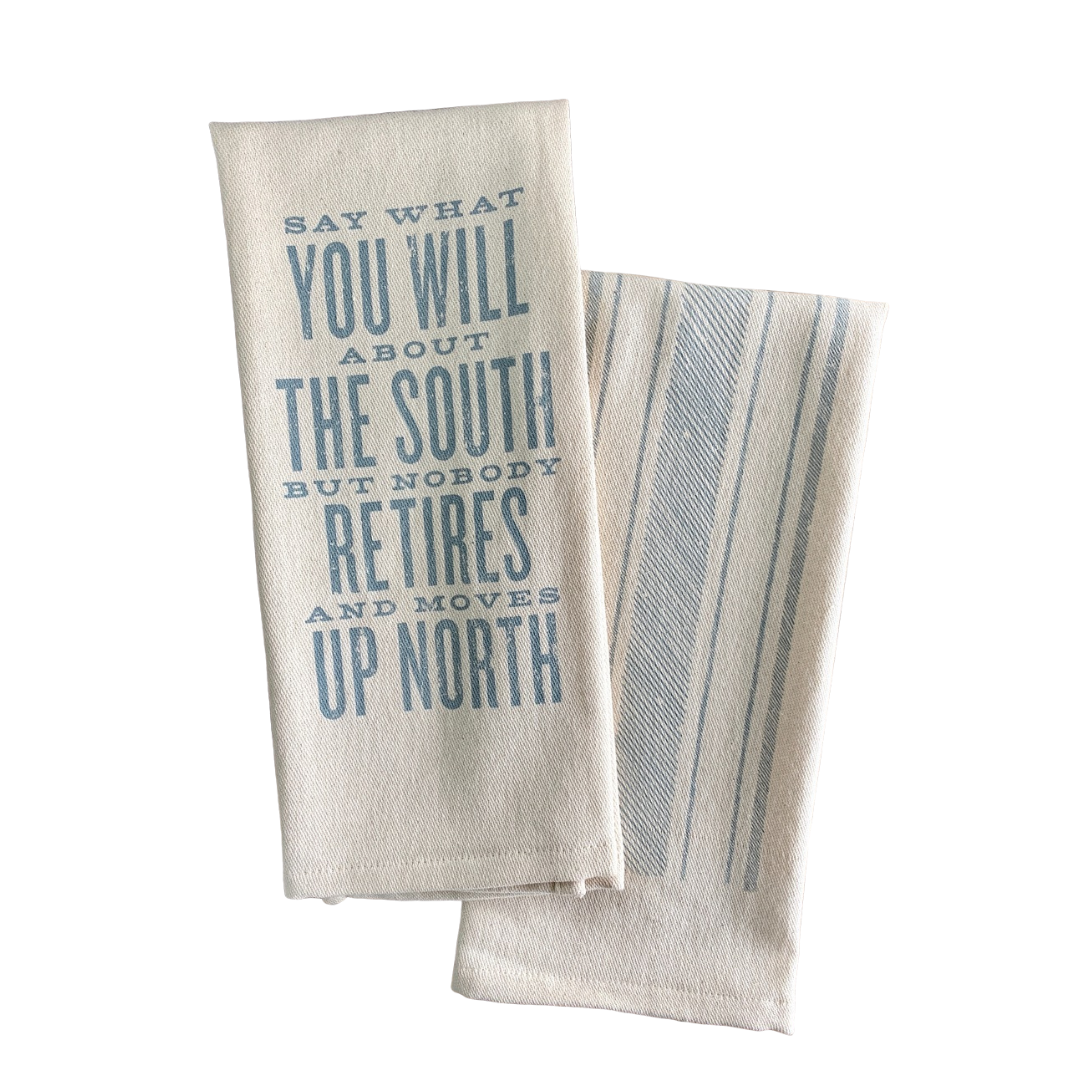 Say What You Will About the South Kitchen Towel