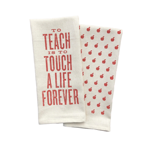 To Teach is to Touch a Life Forever Towel