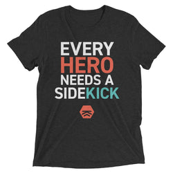 Every Hero Needs A Sidekick Tee