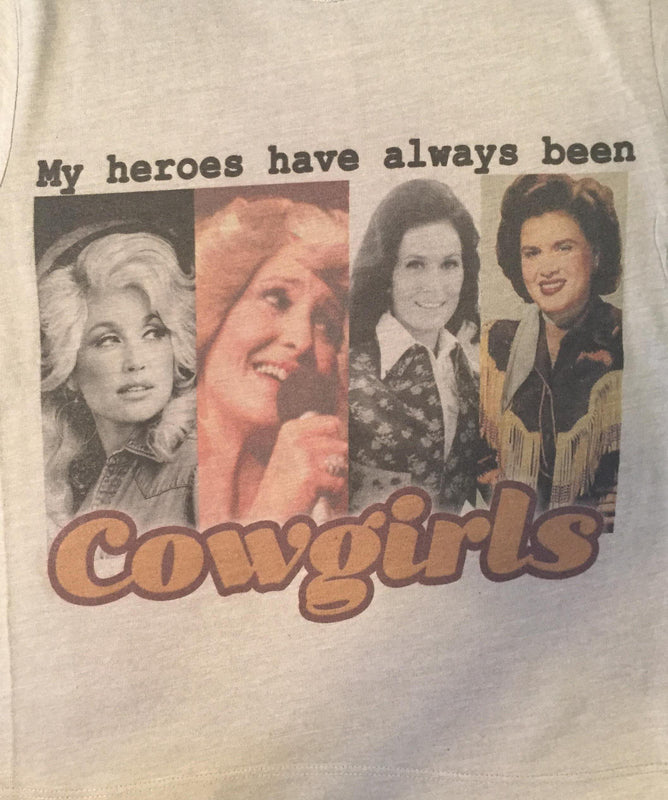 ALL MY HEROS ARE COWGIRLS TEE