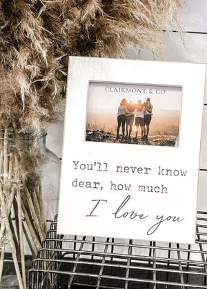 YOU'LL NEVER KNOW DEAR PICTURE FRAME
