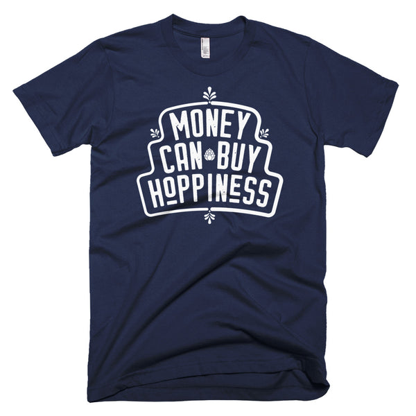 Money Can Buy Hoppiness - Great beer t-shirt for the hop lover!