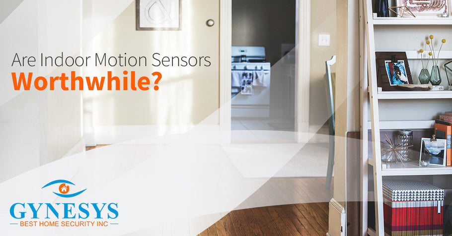Are Indoor Motion Sensors Worthwhile?