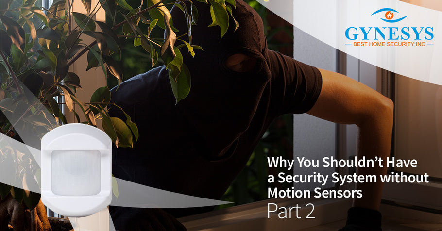 Why You Shouldn't Have A Security System Without Motion Sensors, Part 2