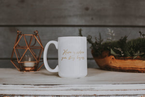Welcome Home Coffee Mug: Home is Where Your Story Begins