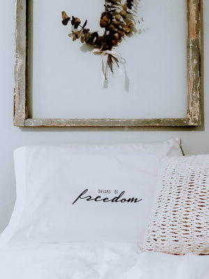 Dreams of Freedom Pillow Case