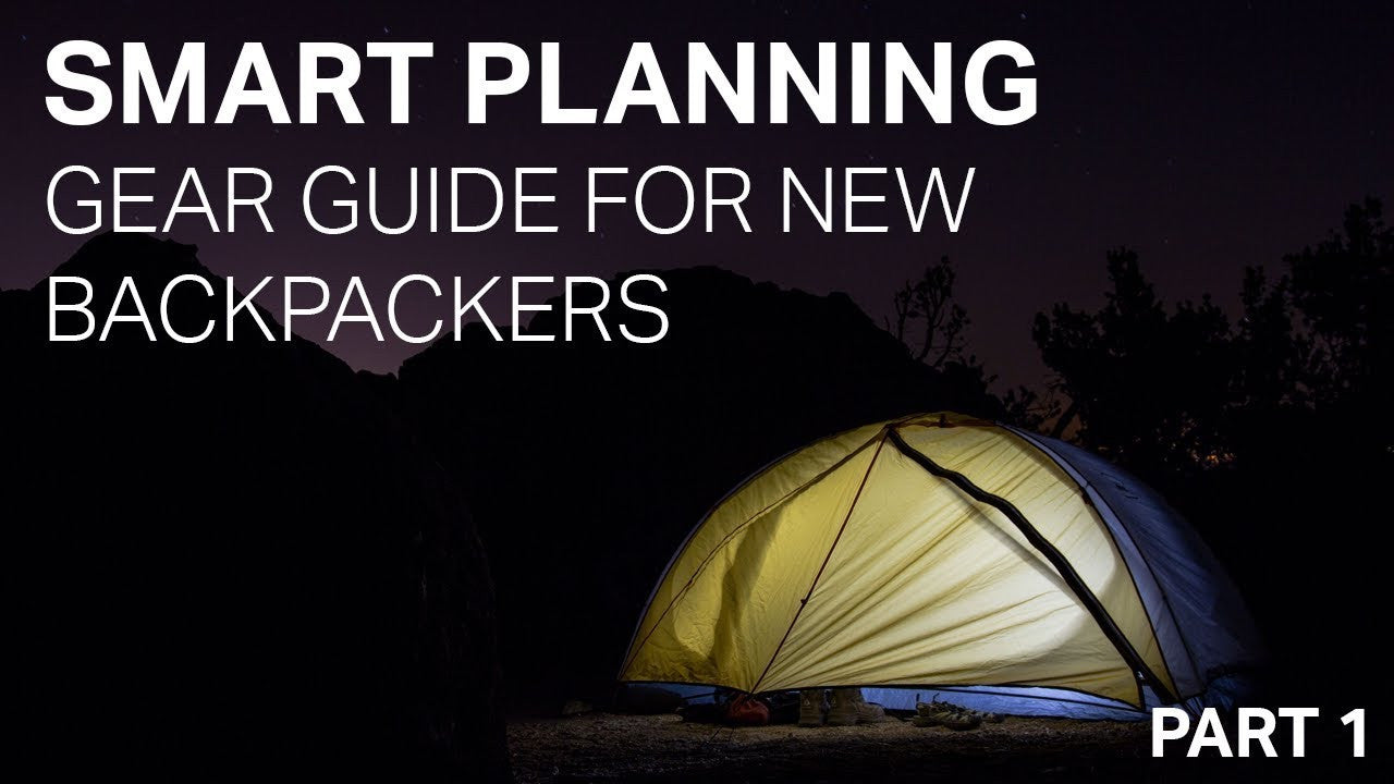 SMART PLANNING - GEAR GUIDE FOR NEW BACKPACKERS - PART 1