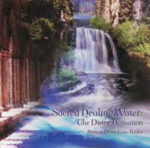 SACRED HEALING WATER - DIVINE ACTIVATION CD