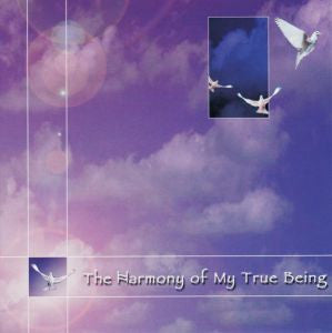 The Harmony of My True Being - CD