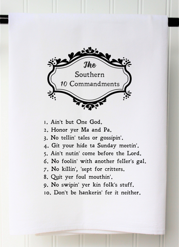 """Southern 10 Commandments"" Flour Sack Towel"