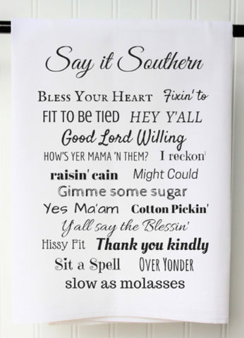 """Say It Southern"" Flour Sack Towel"