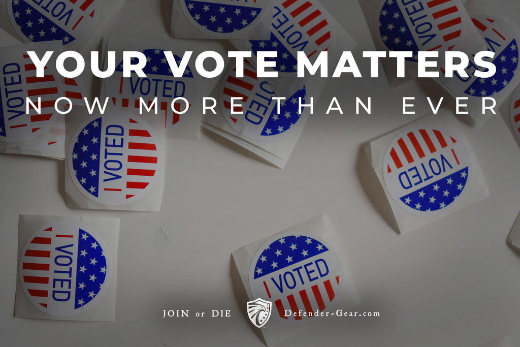 Your Vote Matters Now More Than Ever