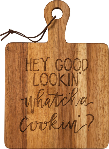Cutting Board - Whatcha Cooking Good Looking