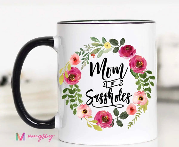 Coffee - Mom Of Sassholes Mug