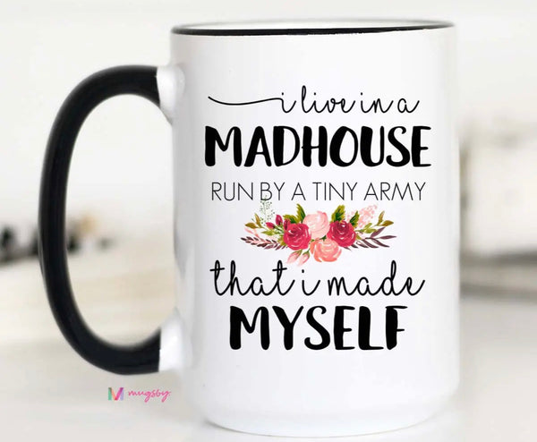 Coffee - I Live In A Madhouse Mug