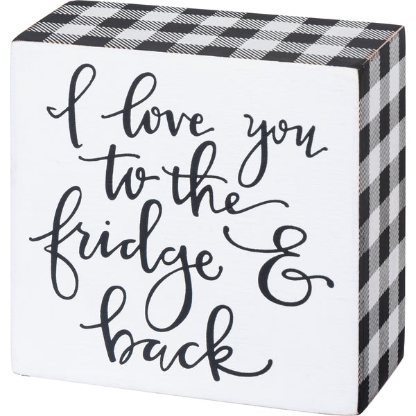 Box Sign - I Love You to the Fridge and Back