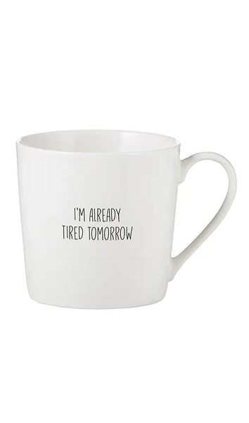 Coffee Cup - Tired Tomorrow
