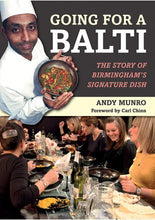 Going for a Balti; The Story of Birmingham's Signature Dish by Andy Munro (SIGNED COPY)