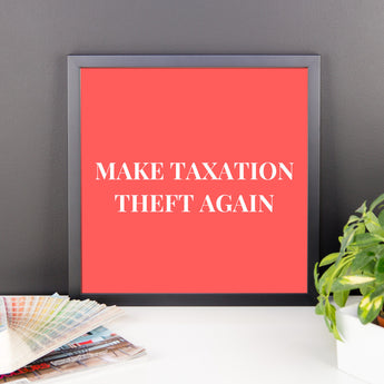 Framed Make Taxation Theft Again