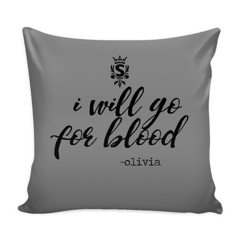 I Will Go for Blood - Olivia Pillow Case