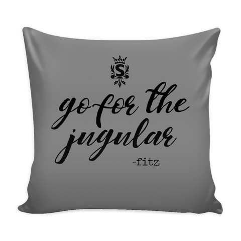 Fitz - Go for the Jugular Pillow Case