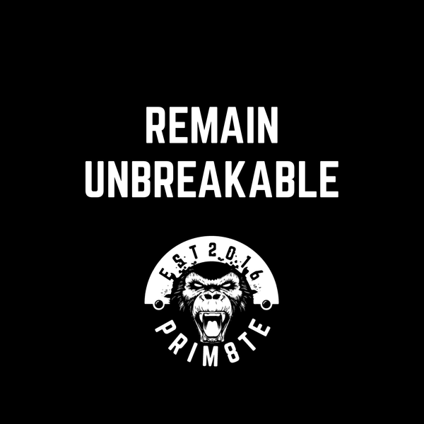 Remain F****** Unbreakable