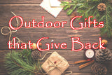 Outdoor Gifts that Give Back