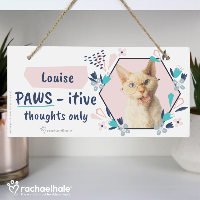 Personalised Rachael Hale 'PAWS - itive Thoughts Only' Cat Wooden Sign