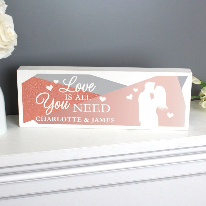 Personalised 'Love is All You Need' Wooden Block Sign - Personalised Gift From Personally Presented