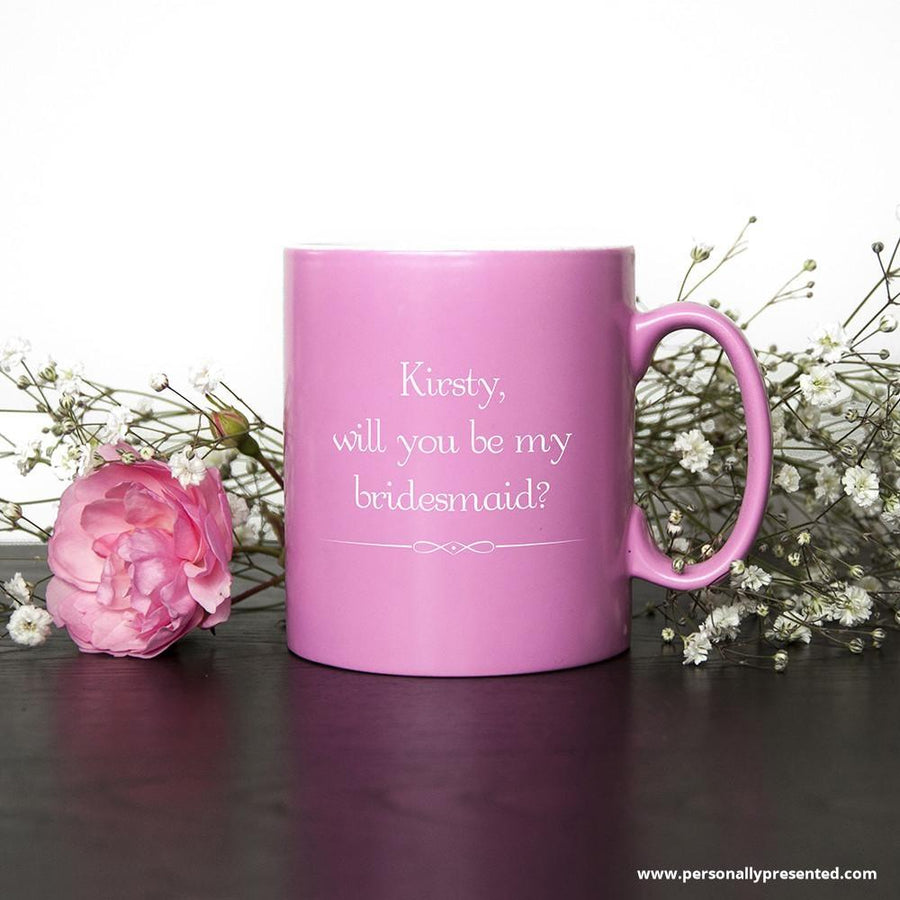 My Turn To Pop The Question Personalised Bridesmaid Mug - Personalised Gift From Personally Presented
