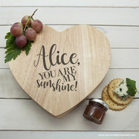 Engraved You Are My Sunshine Oak Heart Cheese Board - Personalised Gift From Personally Presented