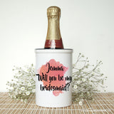 Will You Be My Bridesmaid Personalised Miniature Champagne Bucket - Personalised Gift From Personally Presented