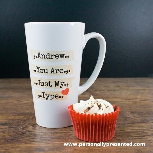 Personalised You're Just My Type Romantic Latte Mug - Personalised Gift From Personally Presented