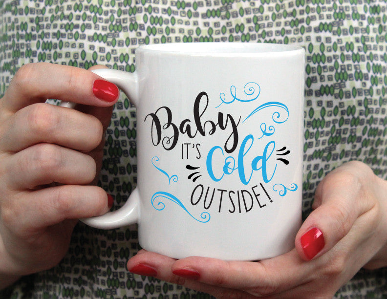 Baby It's Cold Outside 15oz. Mug