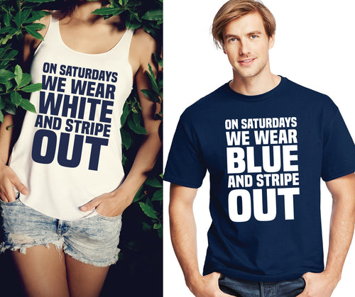 STRIPE OUT! On Saturdays We Wear White/Blue & Stripe Out Shirt/Tank- PSU Penn State