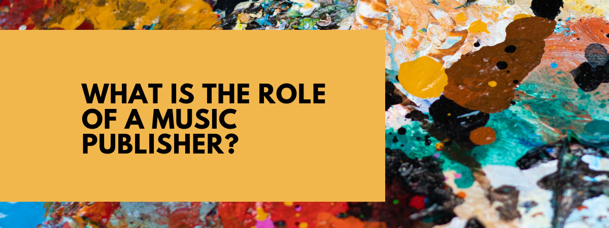 What is the role of a music publisher