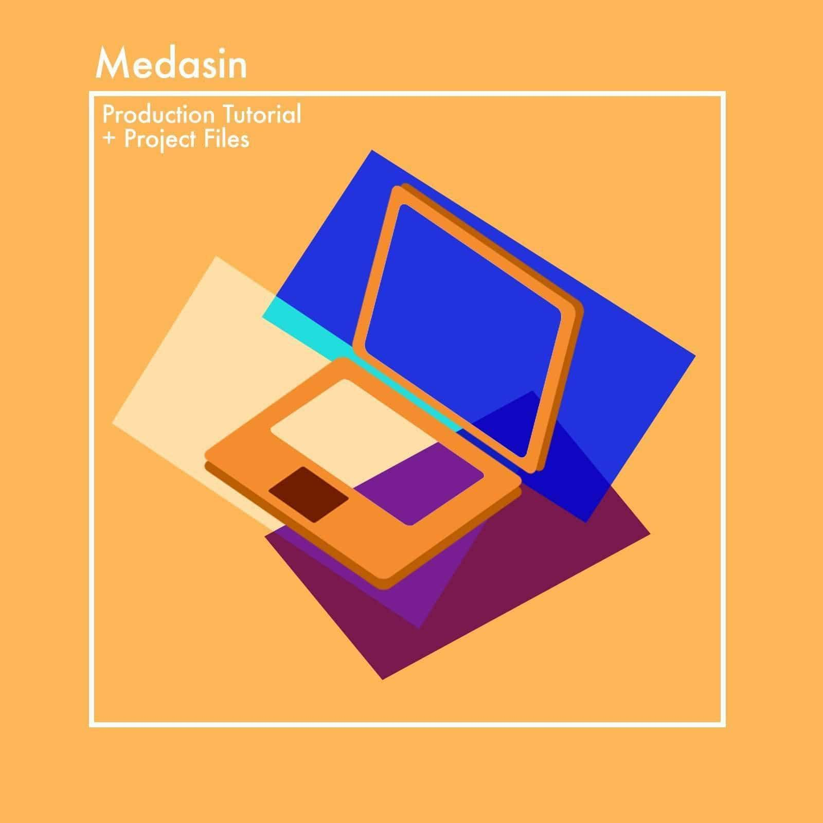 Medasin Production Tutorial and Project Files Samplified