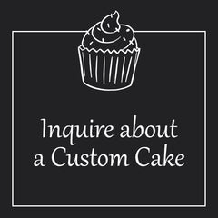 Inquire about a Custom Cake
