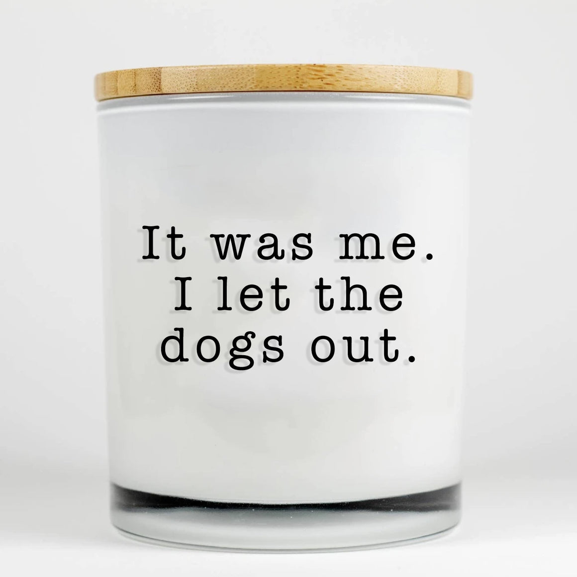 Unplug Soy Candle. It was me. I Let The Dogs Out. , Lavender