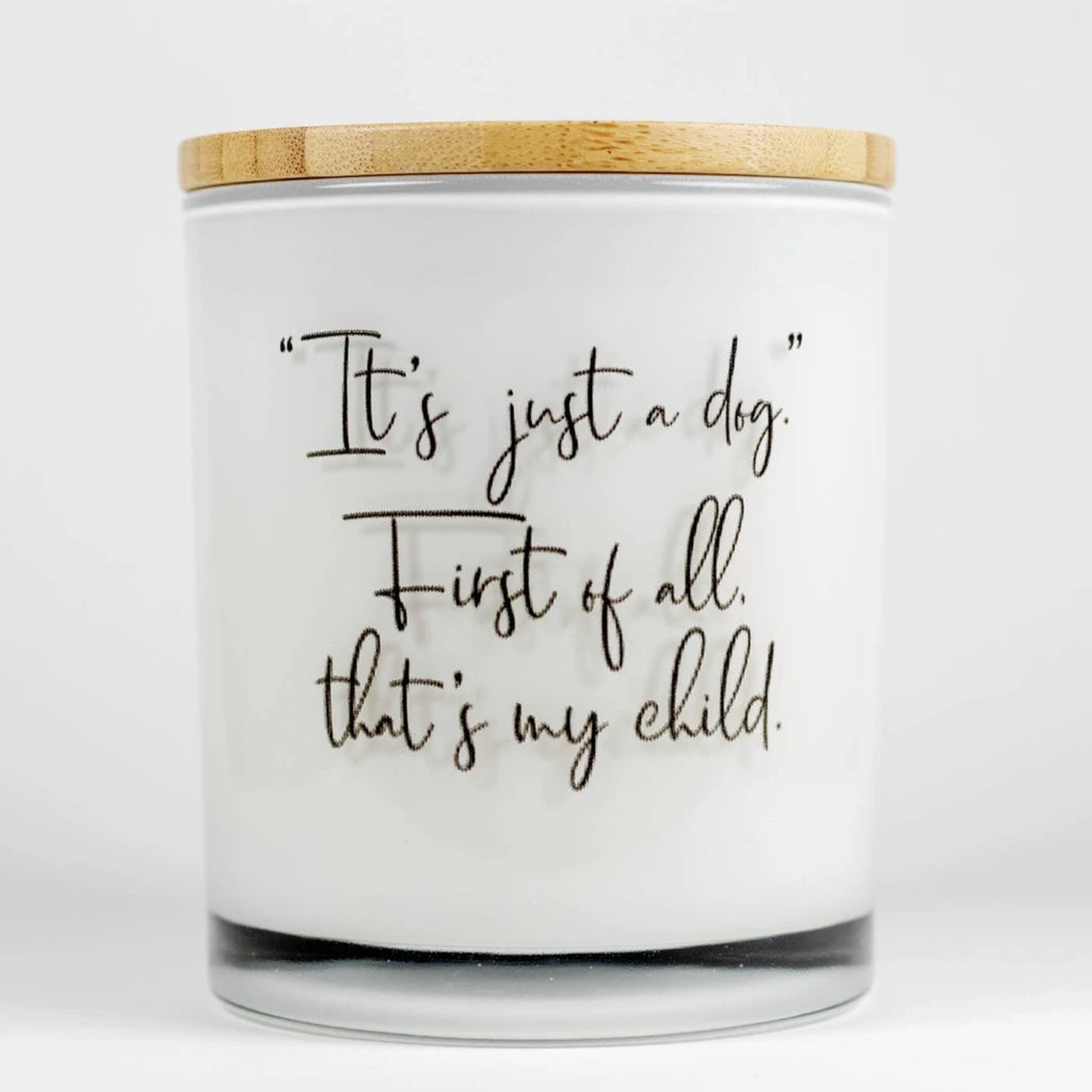 "Unplug Soy Candles - ""It's Just A Dog"" First of All Thats My Child. , Apples & Maple Bourbon"