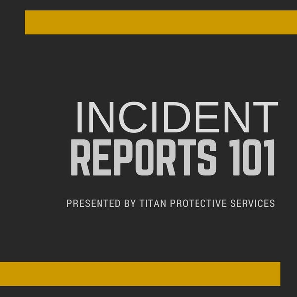 Incident Reports 101