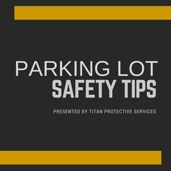 Parking Lot Safety Tips