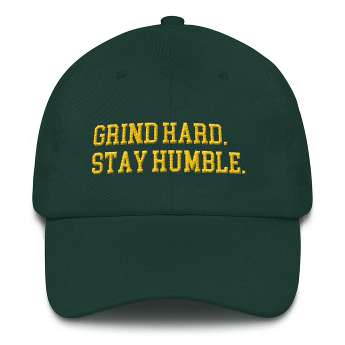 Grind Hard Stay Humble Dad hat