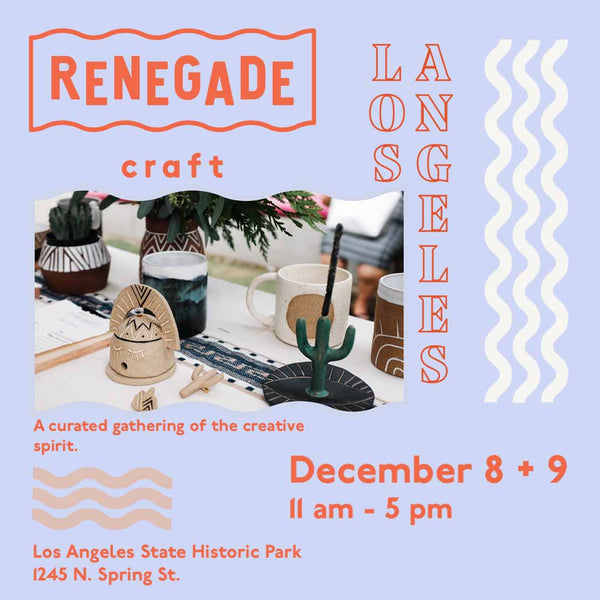 Renegade Craft Los Angeles | Dec. 8-9, 2018