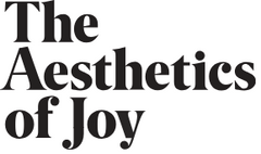 the aesthetics of joy