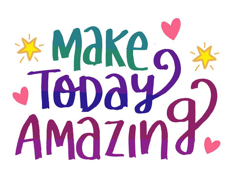 make today amazing text