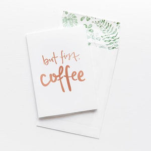 BUT FIRST, COFFEE // GREETING CARD