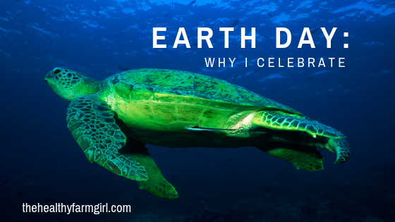 Earth Day: Why I celebrate