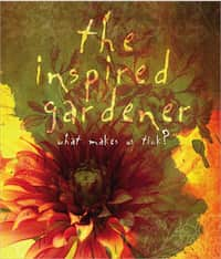 The Inspired Gardener What Makes Us Tick?